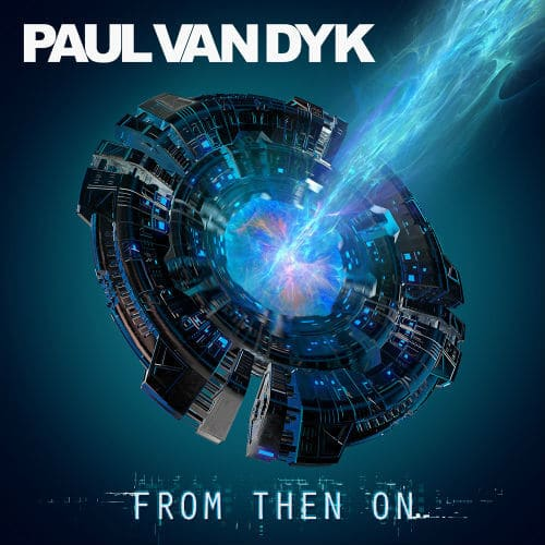 Paul-van-Dyk---From-Then-On | T.H.E - Music Essentials