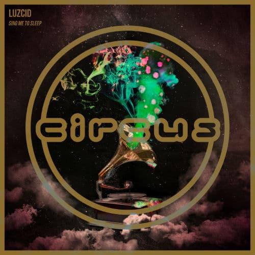 LUZCID Releases 'Sing Me To Sleep' On Circus Records ile ilgili görsel sonucu