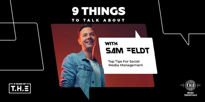 sam feldt social media tips for djs